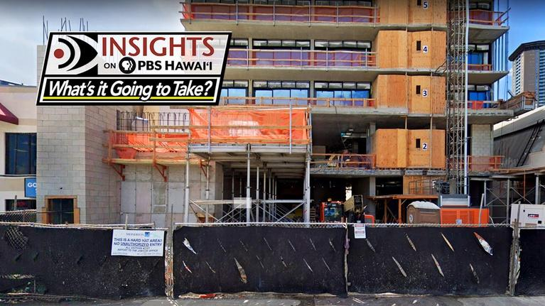 Insights on PBS Hawaiʻ'i: What's it Going to Take? – Affordable Housing Crisis