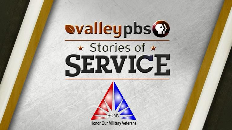 ValleyPBS Stories of Service: Stories of Service: Honor Our Military Veterans