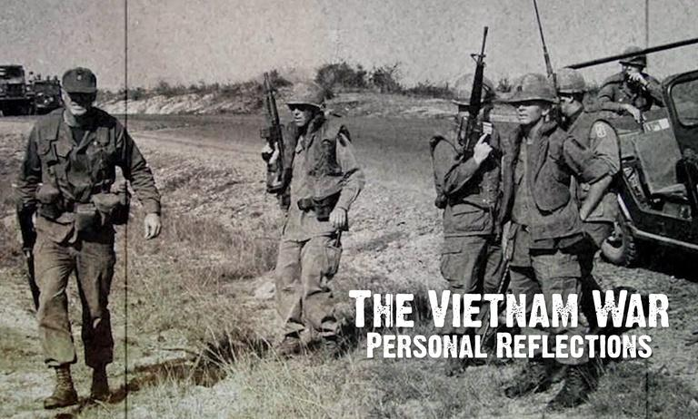 The Vietnam War: Personal Reflections