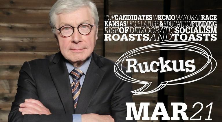 Ruckus: KC Mayoral Race, KS School Funding, Socialism - Mar 21, 2019