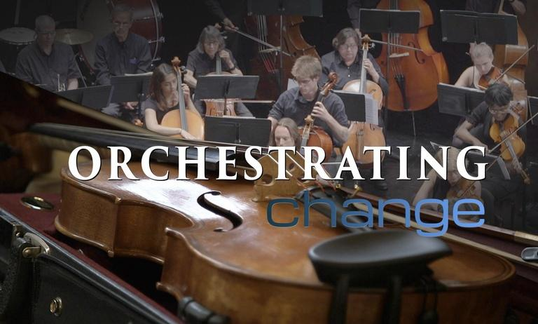 Orchestrating Change