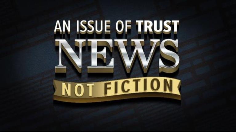 NET Nebraska Presents: An Issue of Trust: News Not Fiction