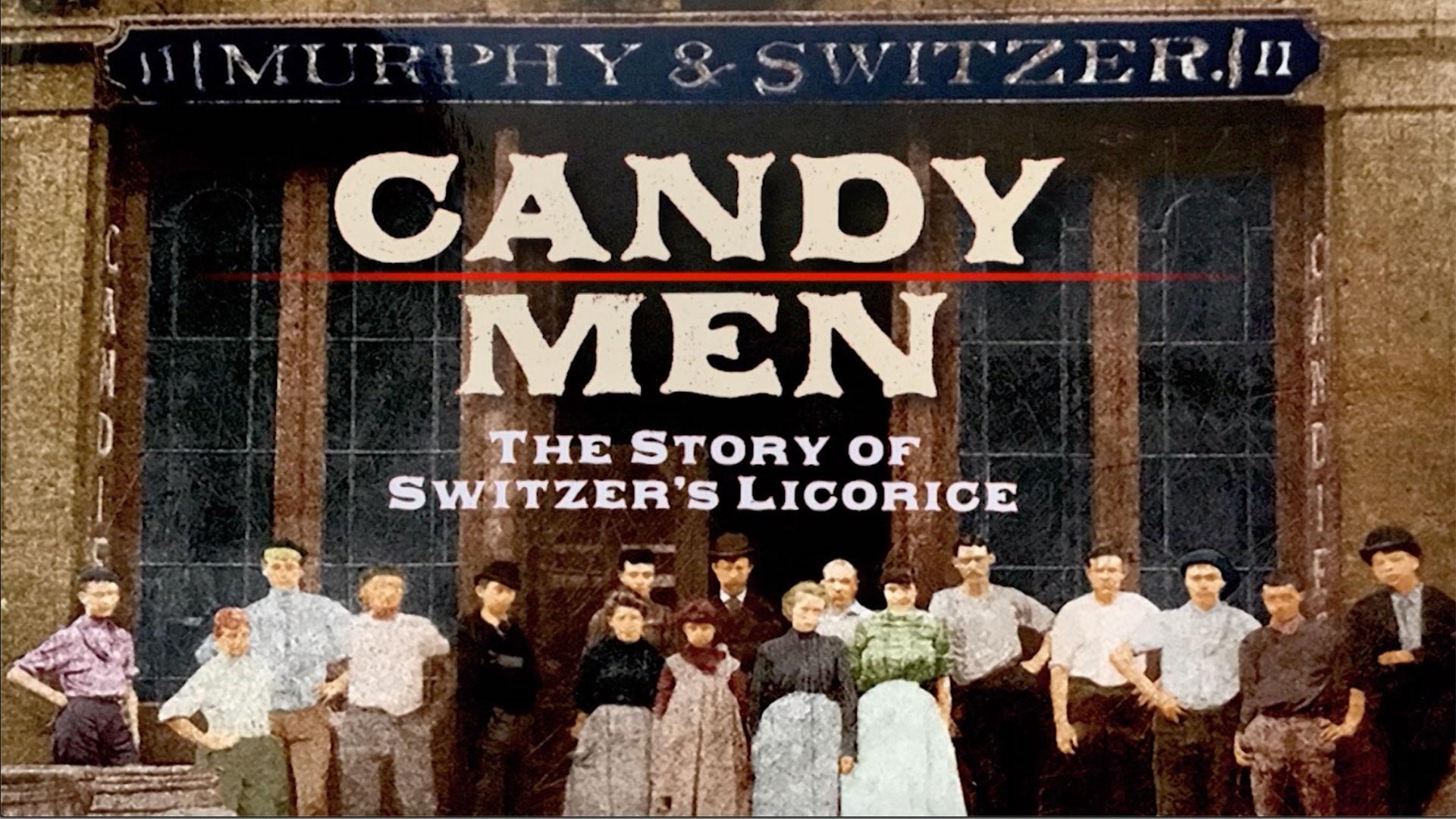 Candy Men: The Story of Switzer's Licorice
