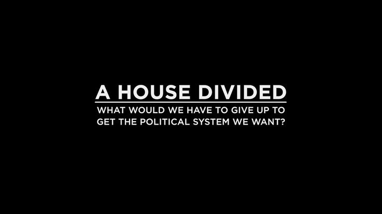 National Issues Forums: A House Divided: How Do We Get The Political System We Want?
