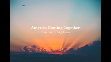 """America Coming Together"""