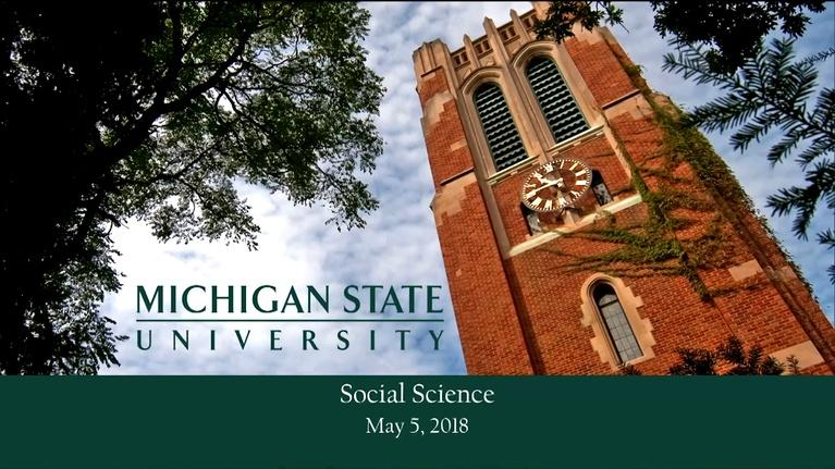 MSU Commencements: 2018 College of Social Science