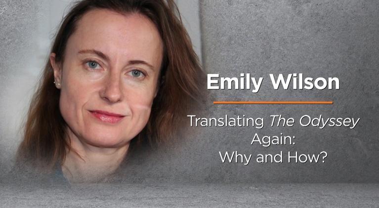 Bucknell Forum: Emily Wilson - Translating The Odyssey Again: Why & How
