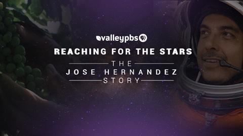 ValleyPBS Specials -- Reaching for the Stars Jose Hernandez Story