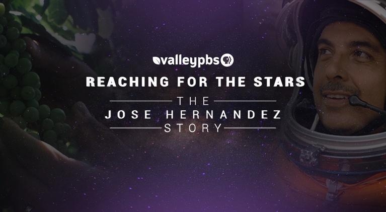 ValleyPBS Specials: Reaching for the Stars Jose Hernandez Story