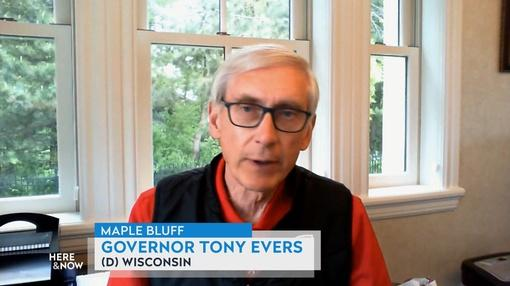 Here and Now : Governor Tony Evers Talks Pandemic, George Floyd