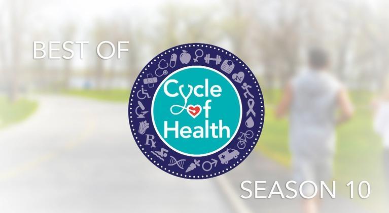 Cycle of Health: Best of Season 10!