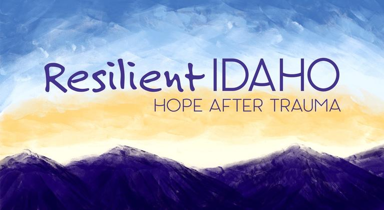Idaho Public Television Specials: Resilient Idaho: Hope After Trauma