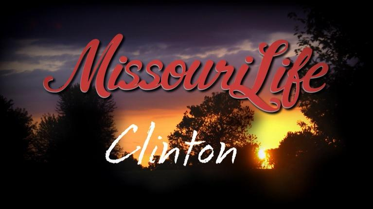 Missouri Life: Missouri Life #405 Clinton