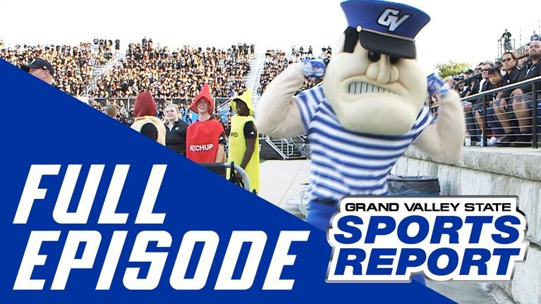Grand Valley State Sports Report: GVSSR - 9/10/18 - Full Episode