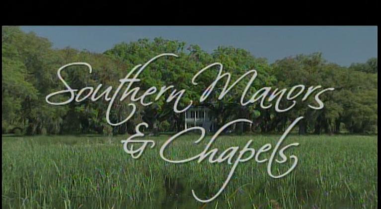 Carolina Stories: Southern Manors and Chapels