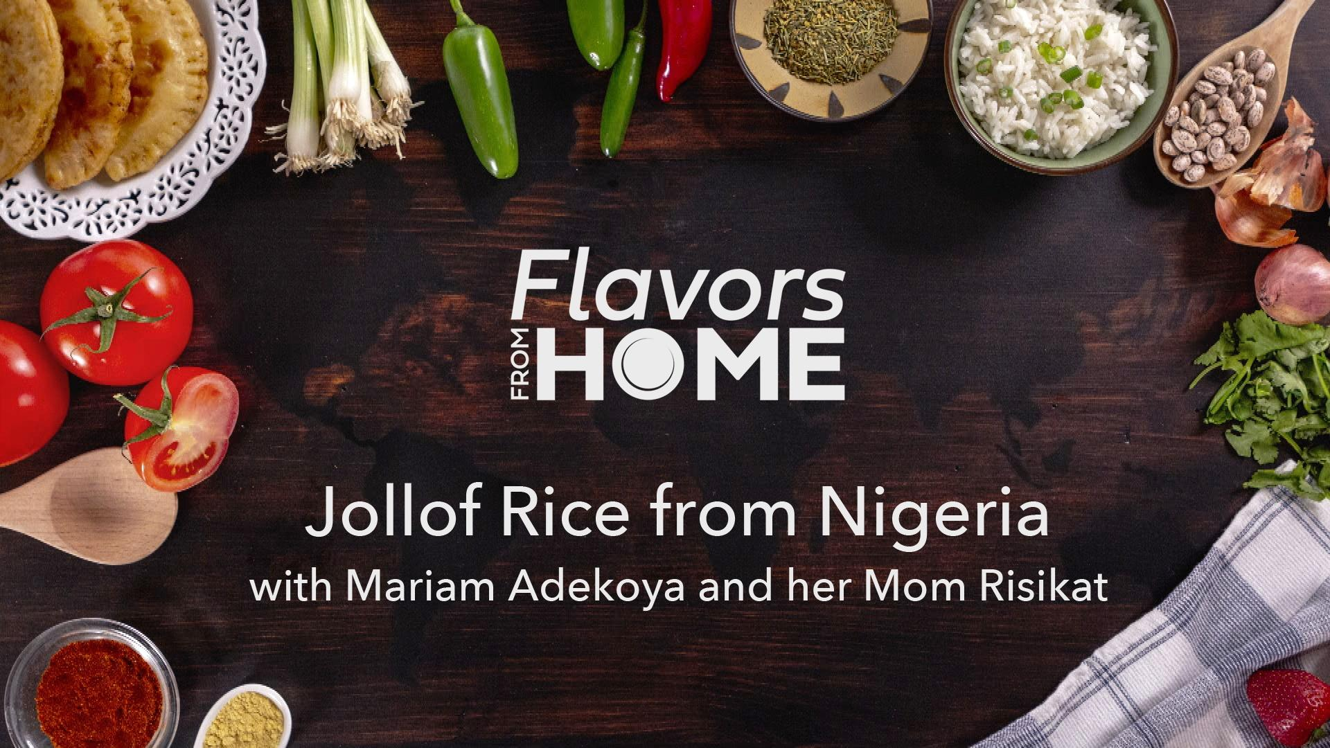 Flavors From Home | Jollof Rice From Nigeria