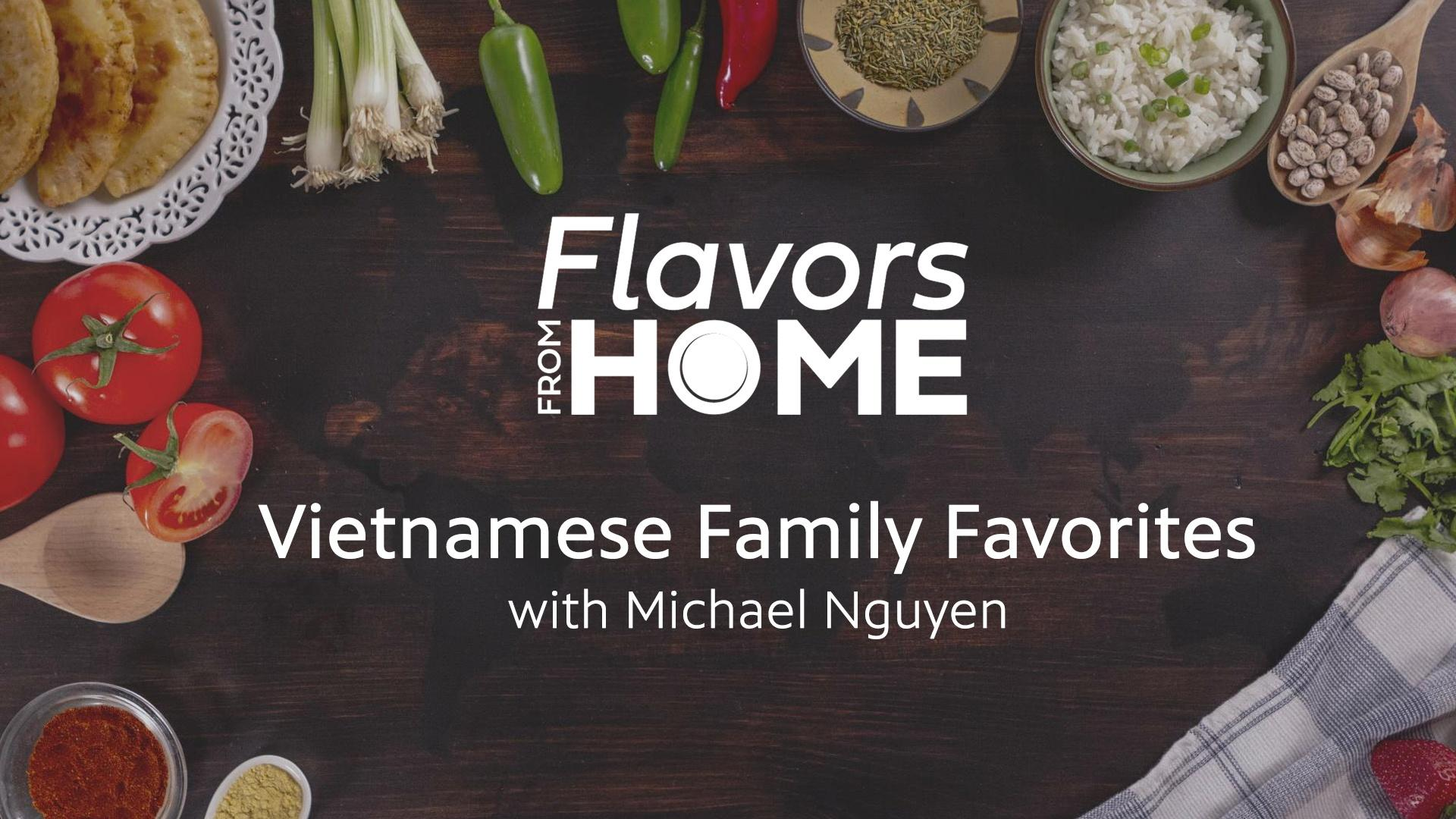 Flavors From Home | Vietnamese Family Favorites