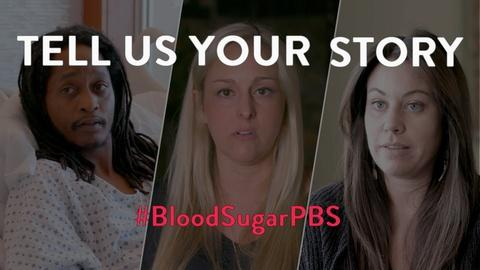 Blood Sugar Rising -- Tell Us Your Story