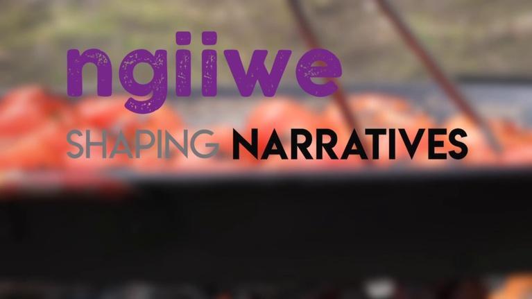 Shaping Narratives: Ngiiwe - Shaping Narratives