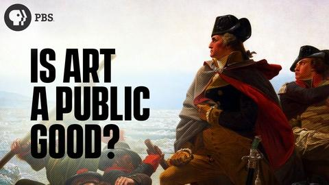 Origin of Everything -- Why Does the Government Pay for Art?