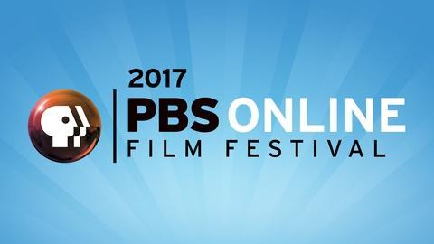 PBS Online Film Festival -- 2017 PBS Online Film Festival Winners