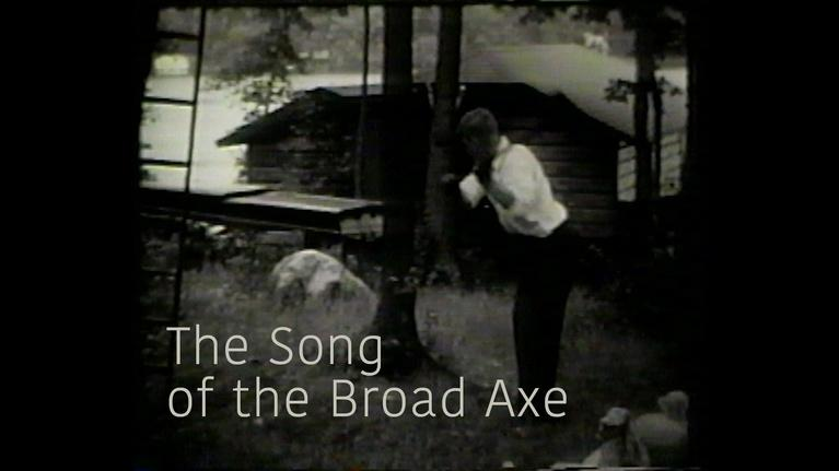 Maine Public Community Films: The Song of the Broad Axe