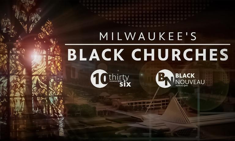 Milwaukee's Black Churches