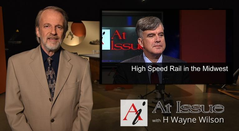 At Issue: S31 E13: High Speed Rail in the Midwest