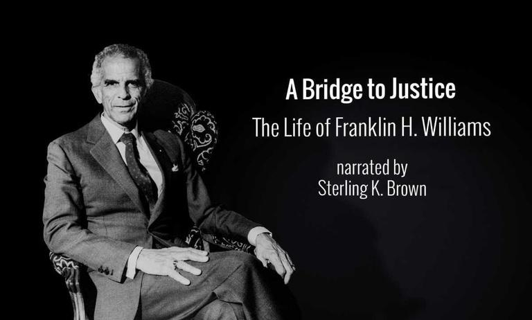 A Bridge to Justice: The Life of Franklin H. Williams