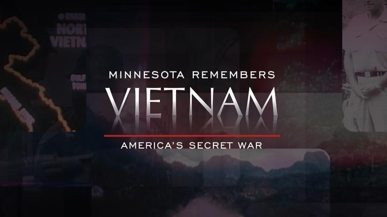 America's  Secret War: Minnesota Remembers Vietnam: America's Secret War Preview