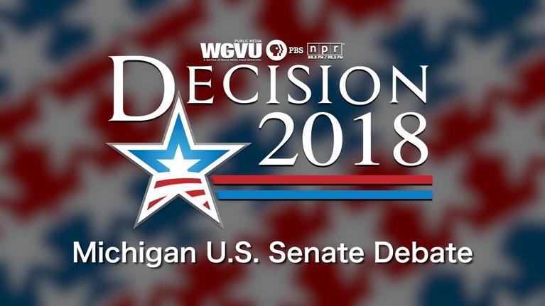 WGVU Presents: 2018 Michigan U.S. Senate Debate