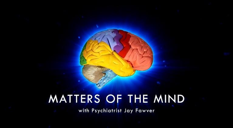 Matters of the Mind with Dr. Jay Fawver: Matters of the Mind - November 12, 2018