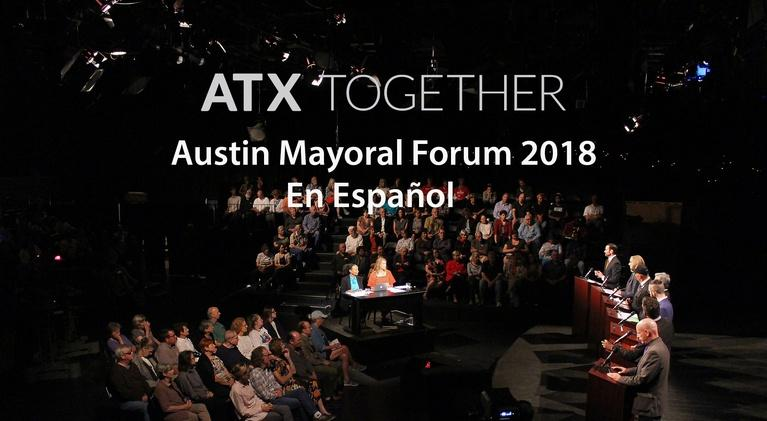Civic Summit: Austin Mayoral Forum 2018 En Español