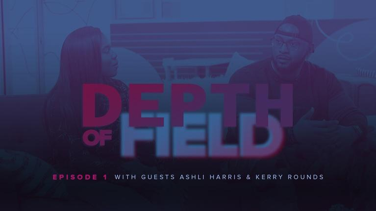 Depth of Field: Ashli Harris & Kerry Rounds