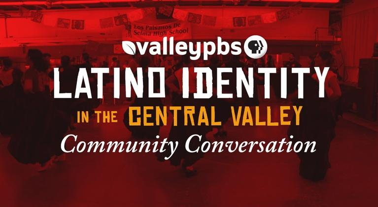 ValleyPBS Specials: Latino Identity in the Central Valley: A Conversation