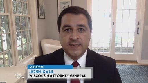Here and Now : Attorney General Josh Kaul on the Kenosha Shooting