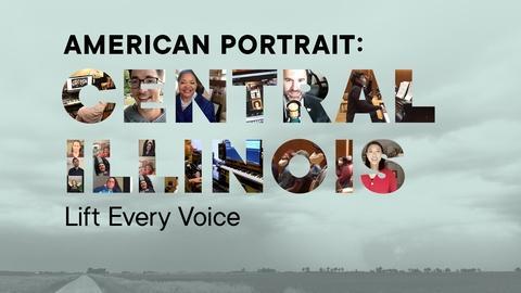 American Portrait: Central Illinois -- Lift Every Voice