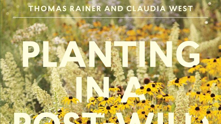 Central Texas Gardener: Planting in a Post-Wild World: Thomas Rainer