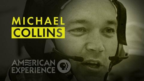American Experience -- Michael Collins: Third man of Apollo 11