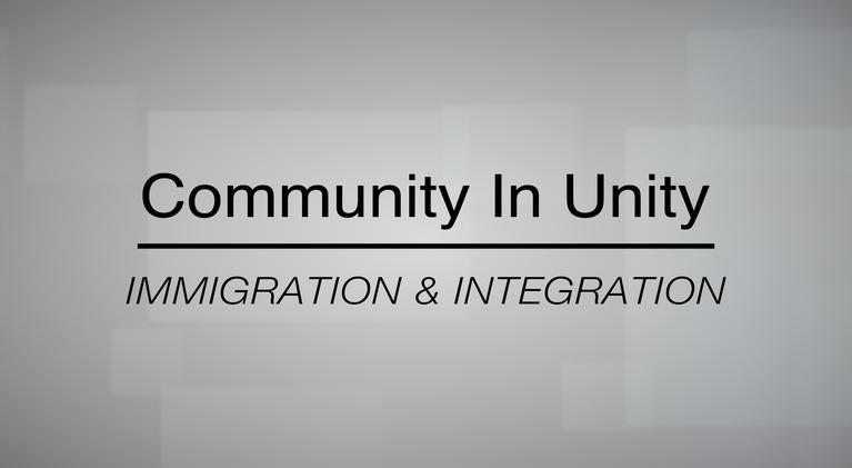 Community In Unity: Immigration & Intergation