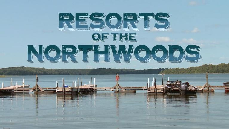 Documentaries & Specials: Resorts of the Northwoods