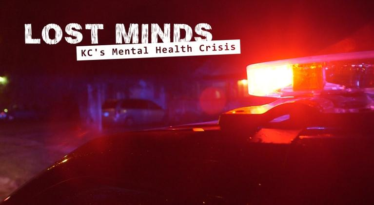 Lost Minds: KC's Mental Health Crisis: Lost Minds: KC's Mental Health Crisis