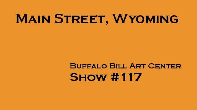 Buffalo Bill Art Center, Main Street, Wyoming #117