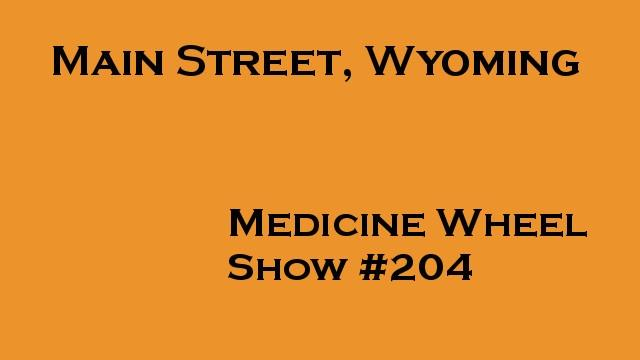 Medicine Wheel, Main Street, Wyoming #204