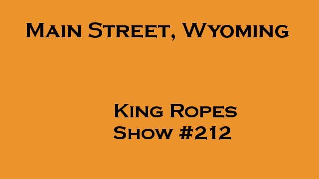 King Ropes Sheridan, Main Street, Wyoming