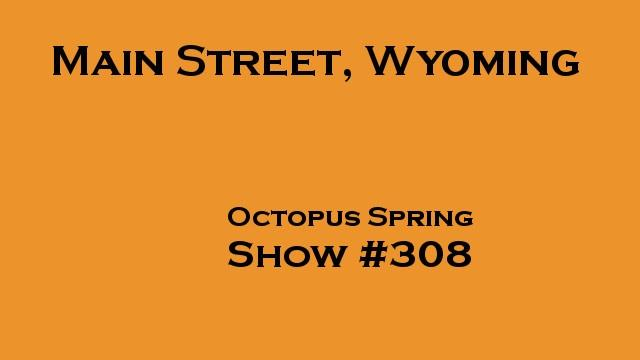 Octopus Spring, Main Street, Wyoming