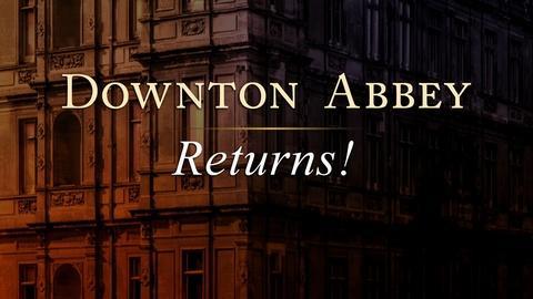 Downton Abbey Returns!