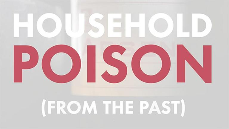 S26: Household Poison From the Past