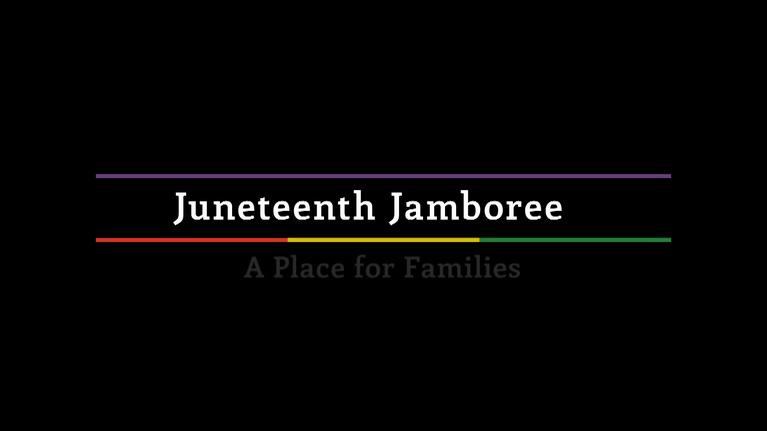 Juneteenth Jamboree: Juneteenth Jamboree: A Place for Families