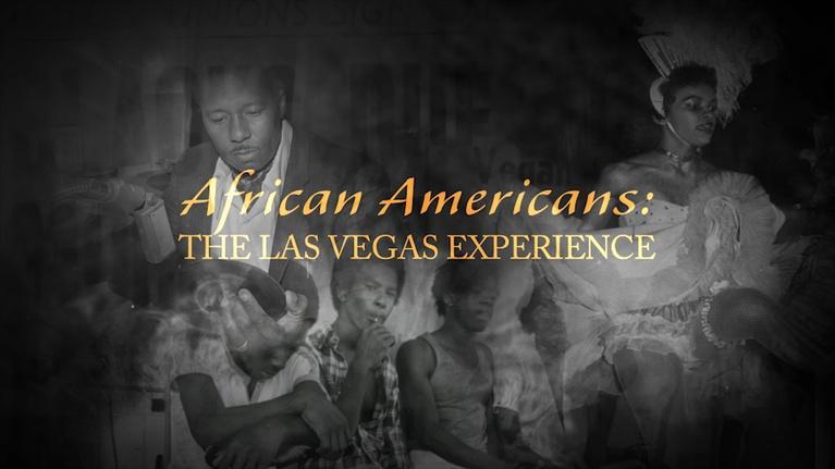 Vegas PBS Documentaries: African Americans: The Las Vegas Experience